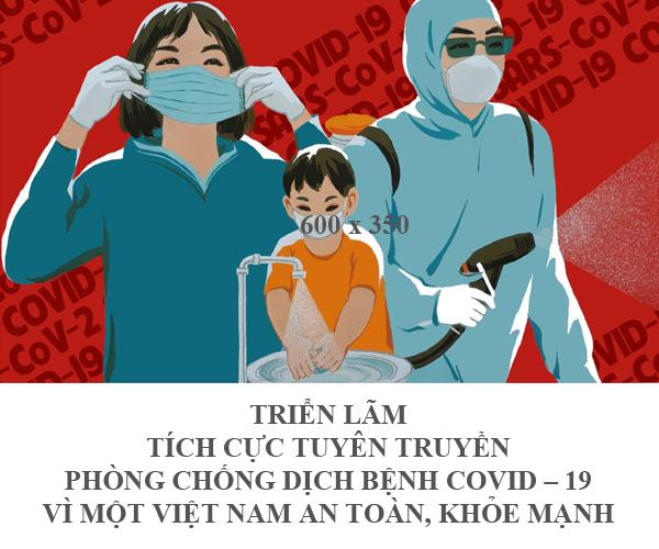 Triển lãm Tích cực tuyên truyền phòng chống dịch bệnh Covid – 19 vì một Việt Nam an toàn, khỏe mạnh