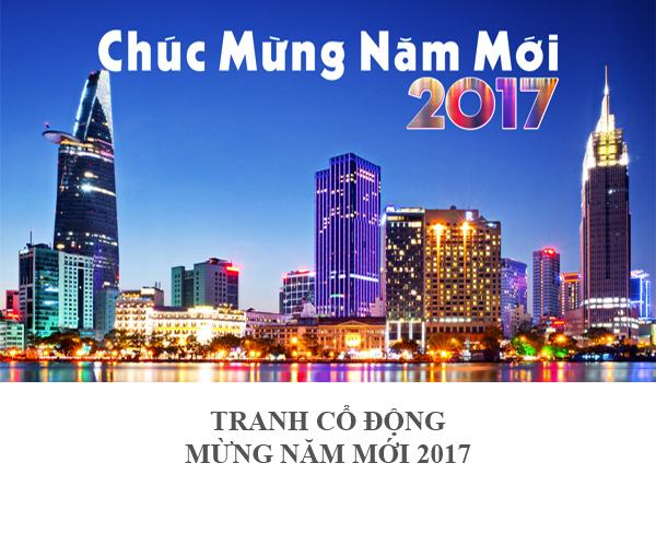 TRANH CỔ ĐỘNG MỪNG NĂM MỚI 2017