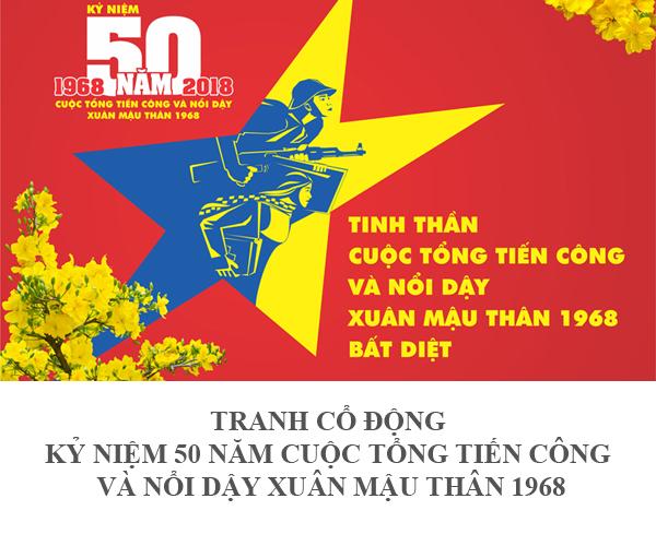 TRANH CỔ ĐỘNG KỶ NIỆM 50 NĂM CUỘC TỔNG TIẾN CÔNG VÀ NỔI DẬY XUÂN MẬU THÂN 1968