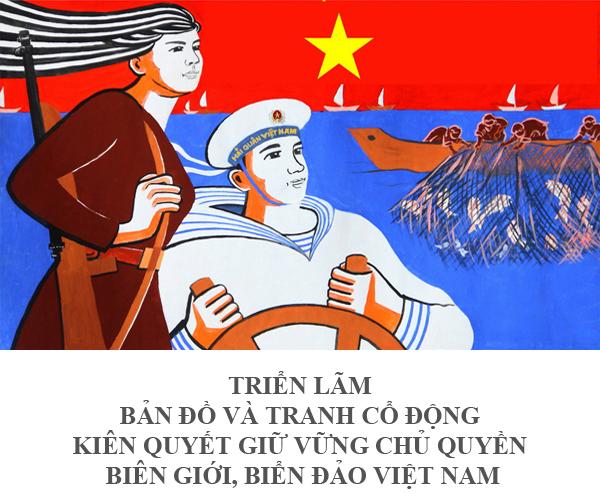 """Bộ ảnh Triển lãm tranh cổ động """"Kiên quyết giữ vững chủ quyền biên giới, biển đảo Việt Nam"""""""