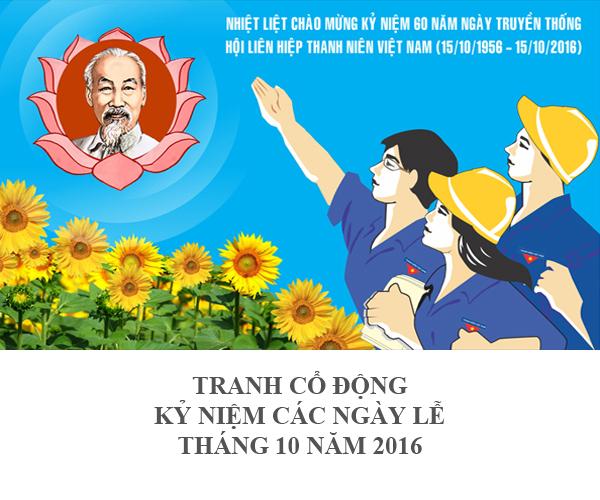 TRANH CỔ ĐỘNG KỶ NIỆM CÁC NGÀY LỄ THÁNG 10 NĂM 2016